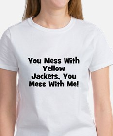 You Mess With Yellow Jackets, Women's T-Shirt