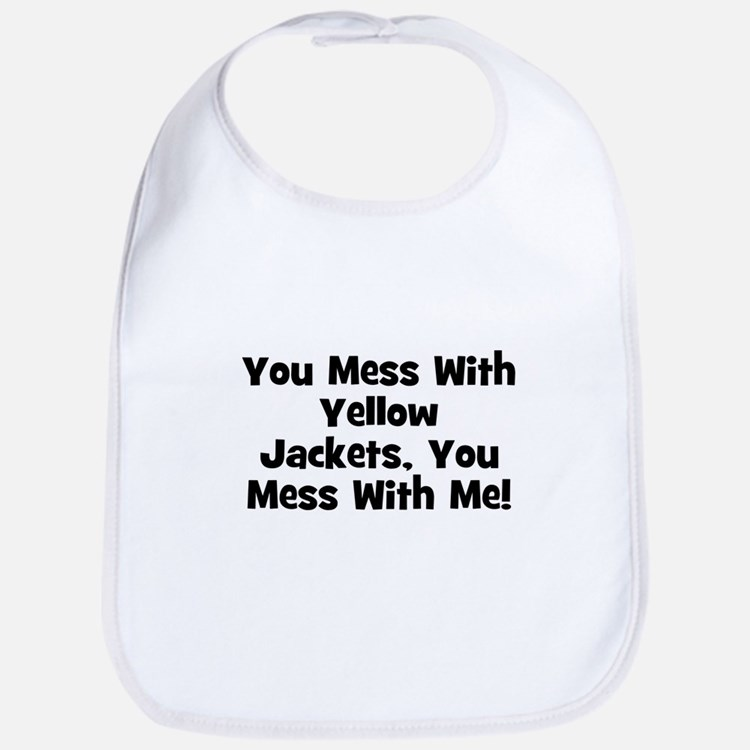 You Mess With Yellow Jackets, Bib