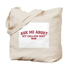 Ask Me College Debt 2011 Tote Bag