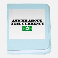 Ask Me Fiat Currency baby blanket