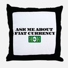 Ask Me Fiat Currency Throw Pillow