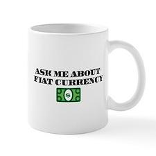 Ask Me Fiat Currency Mug