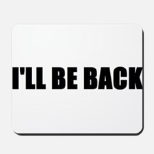 I'll be back Mousepad