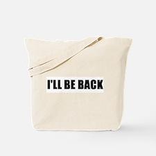 I'll be back Tote Bag