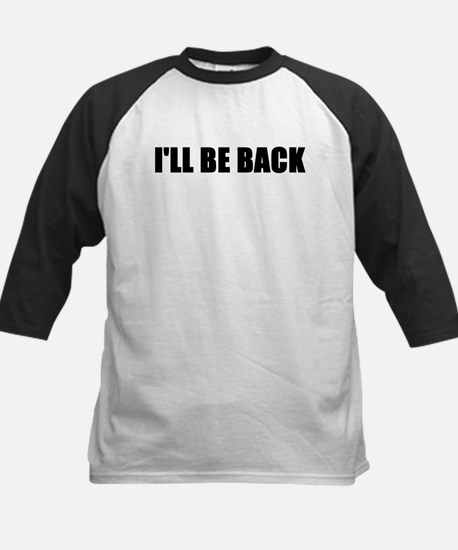 I'll be back Kids Baseball Jersey