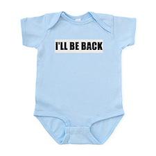 I'll be back Infant Bodysuit