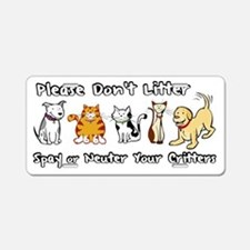 Don't Litter - Spay or Neuter Aluminum License Pla