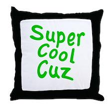 Super Cool Cuz Throw Pillow
