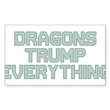Dragons Trump Everything Decal