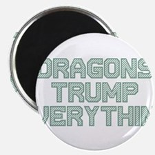 """Dragons Trump Everything 2.25"""" Magnet (10 pack)"""