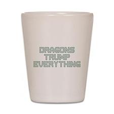 Dragons Trump Everything Shot Glass