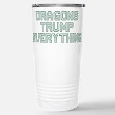 Dragons Trump Everything Travel Mug