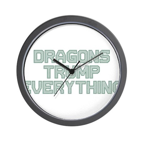 Dragons Trump Everything Wall Clock