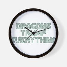 Dragons Trump Everything Wall Clock