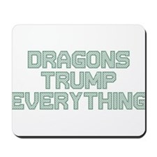 Dragons Trump Everything Mousepad