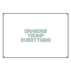 Dragons Trump Everything Banner