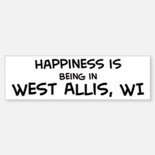 Happiness is West Allis Bumper Bumper Bumper Sticker