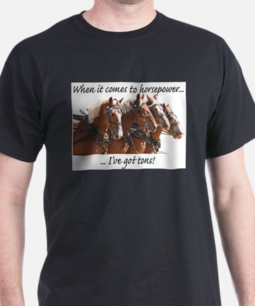 """""""Tons"""" of Horse Power T-Shirt"""