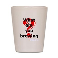 What Are You Brewing? Shot Glass