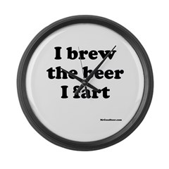 I brew the beer I fart Large Wall Clock