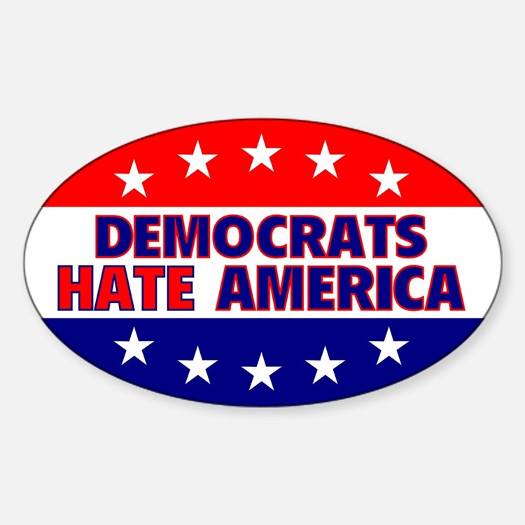 Democrats Hate America Oval Decal