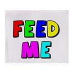 The Feed Me Throw Blanket