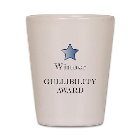 The GullibIlity Award - Shot Glass
