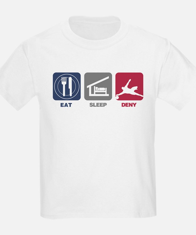 Eat Sleep Deny T-Shirt