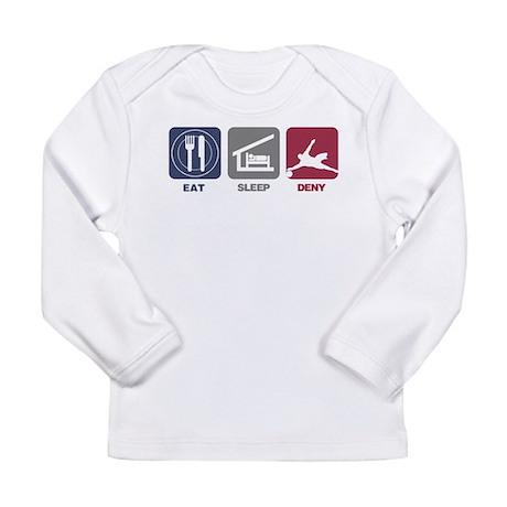 Eat Sleep Deny Long Sleeve Infant T-Shirt