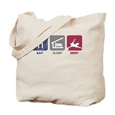 Eat Sleep Deny Tote Bag