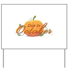 Due In October Yard Sign