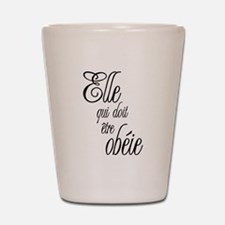 She who must be obeyed (Frenc Shot Glass
