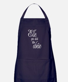 She who must be obeyed (Frenc Apron (dark)