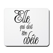 She who must be obeyed (Frenc Mousepad