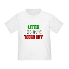 Little Mexican Tough Guy T