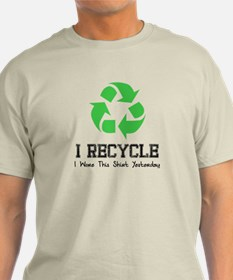 I Recycle (I wore this shirt T-Shirt
