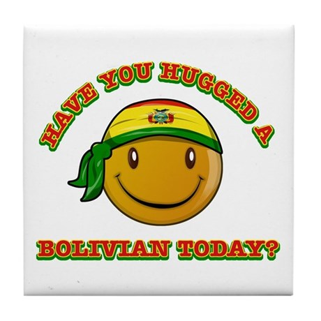 Have you hugged a Bolivian today? Tile Coaster