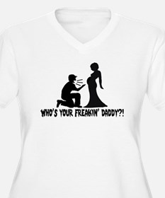Who's Your Freakin Daddy T-Shirt