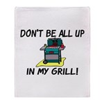 All Up In My Grill Throw Blanket