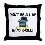 All Up In My Grill Throw Pillow