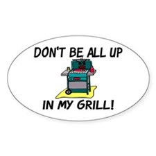 All Up In My Grill Decal