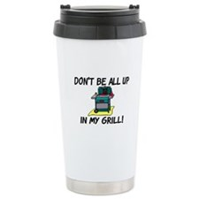 All Up In My Grill Travel Mug