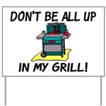 All Up In My Grill Yard Sign