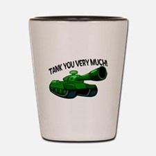 Tank You Very Much Shot Glass