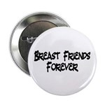 Breast Friends Forever 2.25