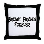 Breast Friends Forever Throw Pillow