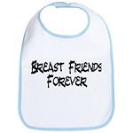Breast Friends Forever Bib