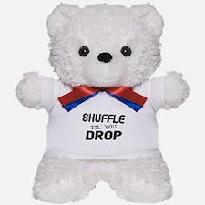 Shuffle Til You Drop Teddy Bear