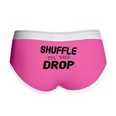 Shuffle Til You Drop Women's Boy Brief