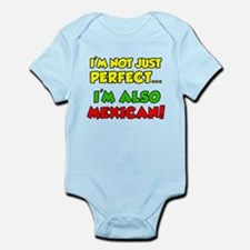 Not Just Perfect I'm Mexican Infant Bodysuit